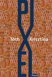 Tóth Krisztina - Pixel [eKönyv: pdf, epub, mobi]