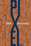 T�th Krisztina - Pixel [eK�nyv: pdf,  epub,  mobi]