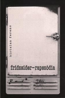 Birtalan Ferenc - fridzsider-rapszódia
