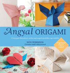 Nick Robinson - ANGYAL ORIGAMI - AJ�ND�K 15 �V ORIGAMI PAP�RRAL