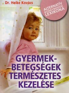 KOV�CS, HEIKE DR. - GYERMEKBETEGS�GEK TERM�SZETES KEZEL�SE