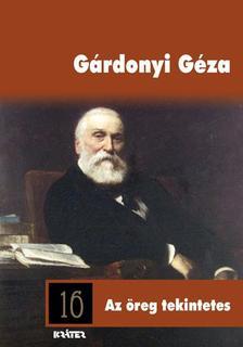 G�RDONYI G�ZA - AZ �REG TEKINTETES - ARANYR�G K�NYVT�R 16.