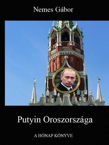 NEMES GÁBOR - Putyin Oroszországa [eKönyv: pdf, epub, mobi]
