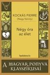 KOCKÁS PIERRE (NAGY KÁROLY) - Négy óra az élet [eKönyv: epub, mobi]