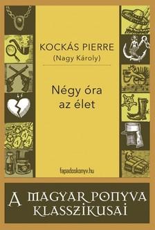 KOCK�S PIERRE (NAGY K�ROLY) - N�gy �ra az �let [eK�nyv: epub, mobi]