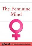 House My Ebook Publishing - The Feminine Mind [eK�nyv: epub,  mobi]