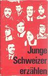 - Junge Schweizer erzählen [antikvár]