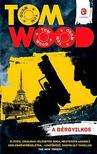 Wood, Tom - A b�rgyilkos