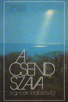 ANTHONY DE MELLO - A CSEND SZAVA - EGY PERC B�LCSESS�G