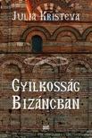 KRISTEVA, JULIA - Gyilkoss�g Biz�ncban