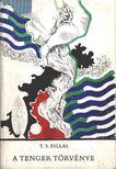 Pillai, Thakazhi S. - A tenger t�rv�nye [antikv�r]