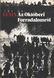 Lenin - Az okt�beri Forradalomr�l [antikv�r]