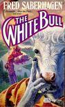 SABERHAGEN, FRED - The White Bull [antikvár]