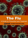 House My Ebook Publishing - The Flu: A Guide for Prevention and Treatment [eKönyv: epub,  mobi]