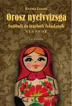 Kozma Zsuzsa - Orosz nyelvvizsga - Szóbeli és írásbeli feladatok - Alapfok