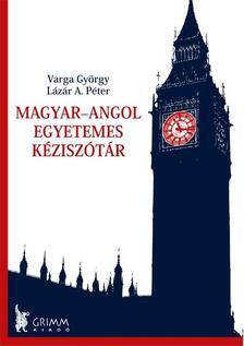 L�Z�R A. P�TER - VARGA GY�RGY - Magyar-angol Egyetemes K�zisz�t�r