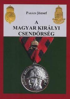 Par�di J�zsef - A magyar kir�lyi csend�rs�g