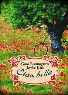 Janice Kirk Gina Buonaguro - - Ciao, bella [eKönyv: epub, mobi]