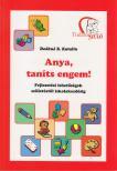 DE�KN� B.KATALIN - ANYA, TAN�TS ENGEM