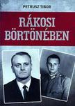 Petrusz Tibor - Rákosi börtönében