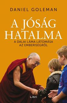 Daniel Goleman - A j�s�g hatalma - A Dalai L�ma l�tom�sa az emberis�gr�l