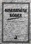 - Kisebbségi Kódex - Jogszabálygyűjtemény [antikvár]