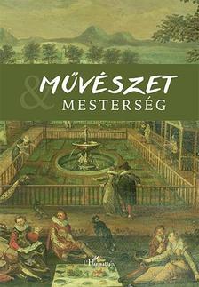 Horn Ildik�-V�rkonyi G�bor (szerk.) - M�v�szet �s mesters�g II. - Tisztelg� k�tet R. V�rkonyi �gnes eml�k�re