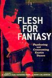 EGAN, DANIELLE R, - FRANK, KATHERINE - Flesh for Fantasy - Producing and Consuming Exotic Dance [antikvár]