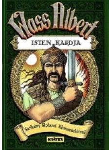 Wass Albert - ISTEN KARDJA - HUN MONDÁK KÖNYVE 2.