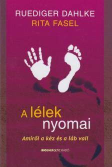 DAHLKE, RUEDIGER-FASEL, RITA - A L�LEK NYOMAI - AMIR�L A K�Z �S A L�B VALL