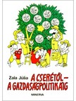 J�lia Zala - A cser�t�l a gazdas�gpolitik�ig [eK�nyv: epub,  mobi]