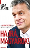 Igor Janke - Hajrá, magyarok! - Az Orbán Viktor-sztori egy lengyel újságíró szemével  [eKönyv: epub, mobi]