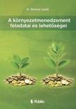 László Dr. Berényi - A környezetmenedzsment feladatai és lehetőségei [eKönyv: epub,  mobi]