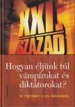 LÁZS SÁNDOR (SZERK) - HOGYAN ÉLJÜNK TÚL VÁMPÍROKAT ÉS DIKTÁTOROKAT? - 21 TÖRTÉNET