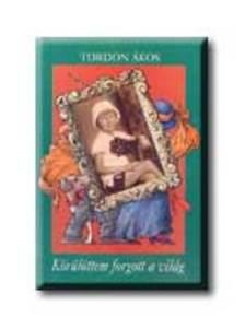 Tordon �kos - K�r�l�ttem forgott a vil�g