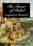 House My Ebook Publishing - The Tower of Babel - Legend or History? [eK�nyv: epub,  mobi]