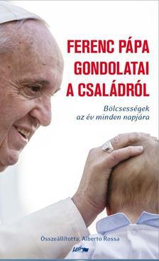 .Alberto Rossa - FERENC P�PA GONDOLATAI A CSAL�DR�L