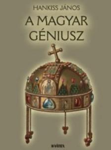 Hankiss J�nos - A magyar g�niusz
