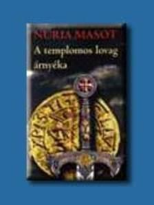 Nuria Masot - A templomos lovag árnyéka