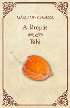 G�RDONYI G�ZA - A l�mp�s - Bibi [eK�nyv: epub, mobi]