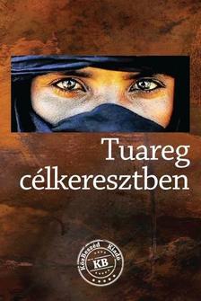 Lovas G�bor - Tuareg c�lkeresztben