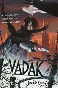 Jacob Grey - Vadak [eKönyv: epub, mobi]