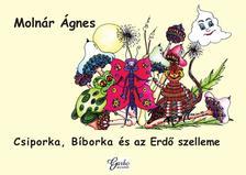 Molnár Ágnes - Csiporka, Bíborka és az Erdő Szelleme