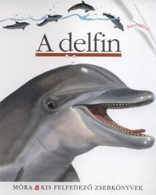 - A delfin - Kis felfedez� zsebk�nyvek