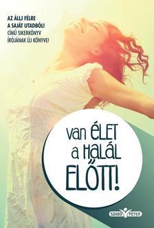 Szab� P�ter - Van �let a hal�l EL�TT!