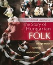 J�vorszky B�la Szil�rd - The Story of Hungarian Folk [eK�nyv: epub,  mobi]
