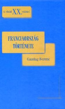 Gazdag Ferenc - Franciaorsz�g t�rt�nete - A r�vid XX. sz�zad