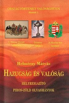 Dr. Helm�czy M�ty�s - Hazugs�g �s val�s�g, helyreigaz�t� piros-z�ld olvasm�nyok