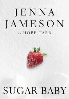 JAMESON, JENNA-TARR, HOPE - Sugar Baby