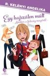 R. Kel�nyi Angelika - Egy hajsz�lon m�lt - amikor a feles�g meg�r�l [eK�nyv: epub, mobi]